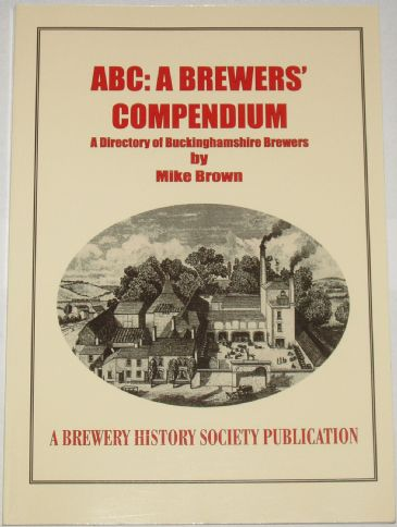 ABC: A Brewers Compendium, A Directory of Buckinghamshire Brewers, by Mike Brown